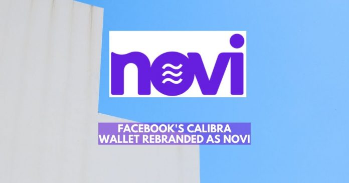 Facebook Calibra Wallet Rebranded as Novi
