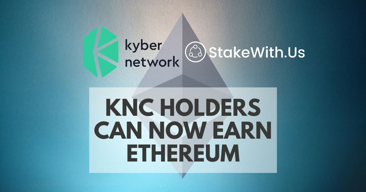 <bold>Kyber</bold> <bold>Network</bold> Partners with StakeWith.Us