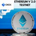 okex pool to validate ethereum v 2.0 testnet