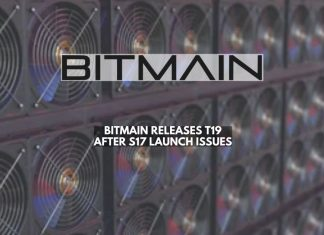 Bitmain Upgrade to T19 after S17 Launch Issues