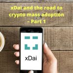 xDai and The Roadmap Of Crypto Payments – Part 1