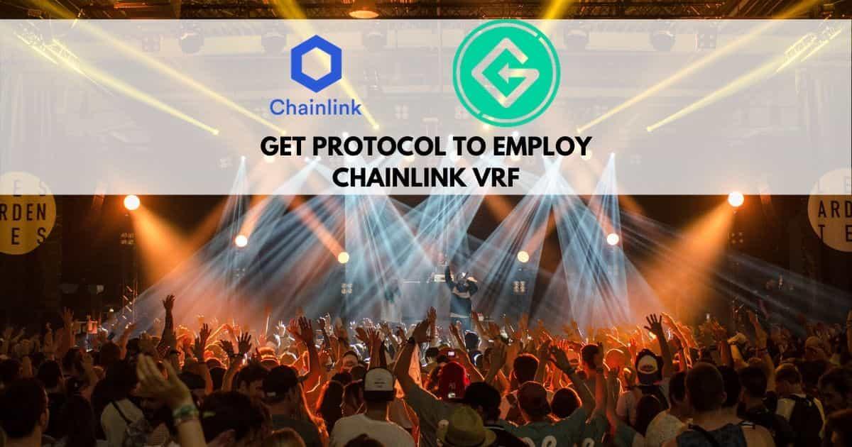 GET <bold>Protocol</bold> Integrates Chainlink VRF