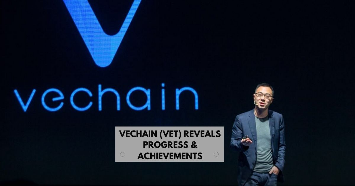 VeChain (VET) Reveals Progress & Achievements