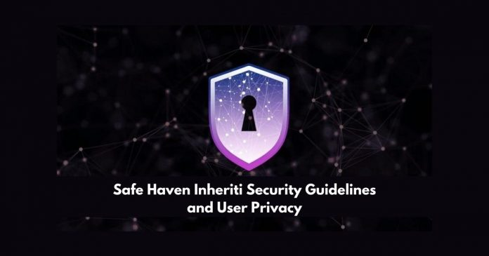 Safe Haven Inheriti Security Guidelines and User Privacy