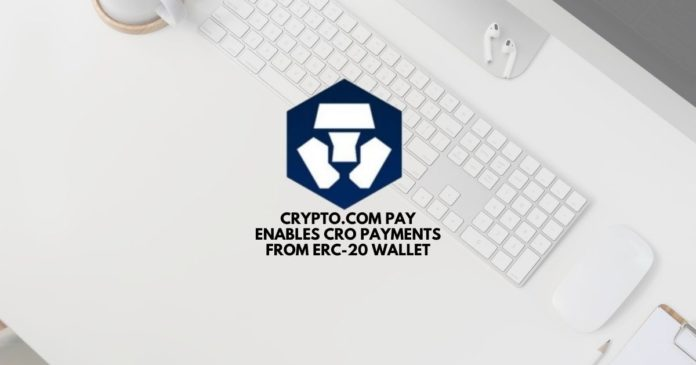 Crypto.com Pay Enables CRO Payments from ERC-20 Wallet