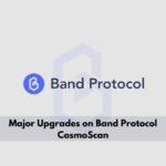 Major Upgrades on Band Protocol CosmoScan