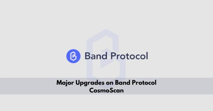 Major Upgrades on Band Protocol CosmoScan