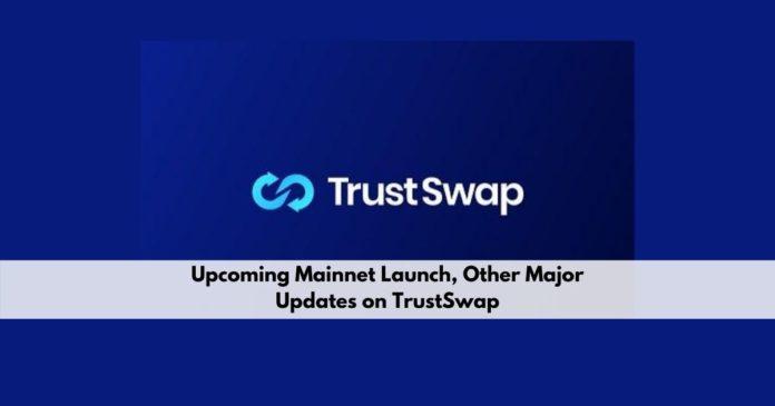 Major updates on TrustSwap