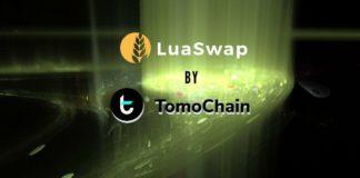 TomoChain Introduces a Superior Swap Protocol – LuaSwap
