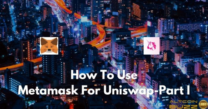 How to Use MetaMask For Uniswap- Part I