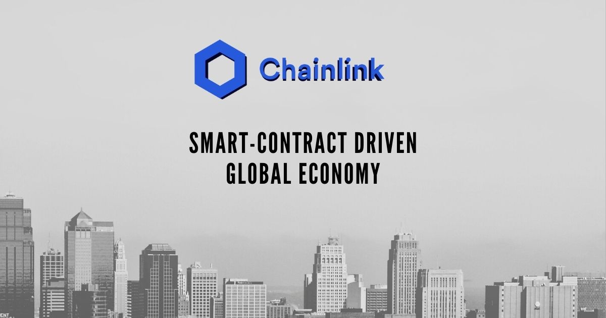Chainlink Scaling <bold>Smart</bold> <bold>Contract</bold> Economy to Global Economy