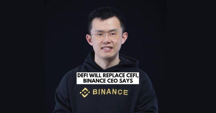 Binance CEO Says DeFi Will Replace CeFi