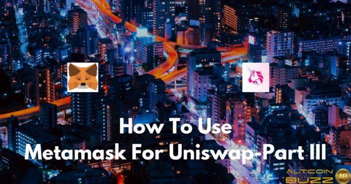 How to Use MetaMask With Uniswap - Part III