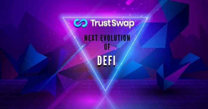 TrustSwap Next Evolution of DeFi on Blockchain