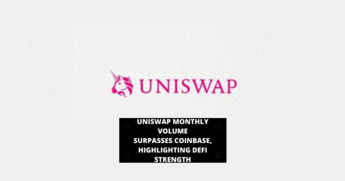 Uniswap Monthly Volume Surpasses Coinbase, Highlighting DeFi Strength
