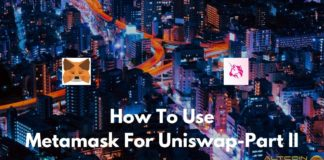 How To Use MetaMask For Uniswap - Part II