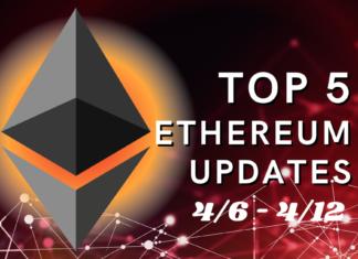 Top 5 Ethereum (ETH) Updates: 4/6 - 4/12