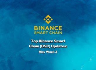 Top Binance Smart Chain (BSC) Updates | May Week 3