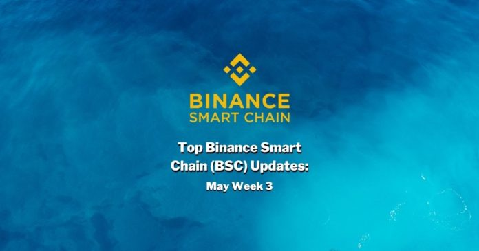 Top Binance Smart Chain (BSC) Updates   May Week 3