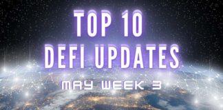 Top 10 DeFi updates | May Week 3