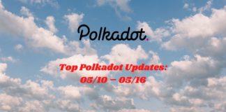 Top Polkadot Updates: May Week Two