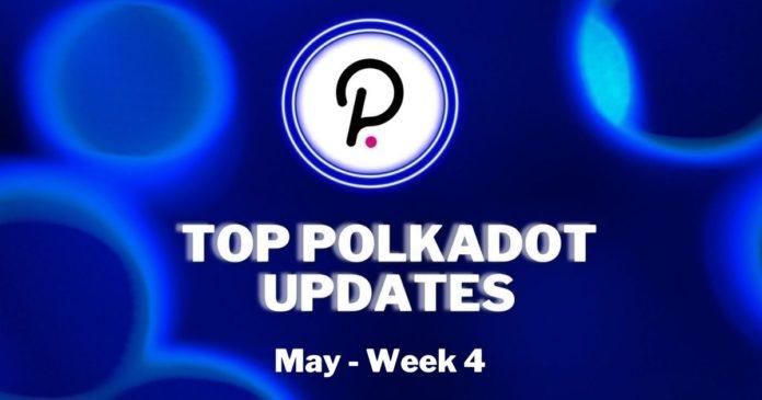 Top Polkadot Updates  May Week 4