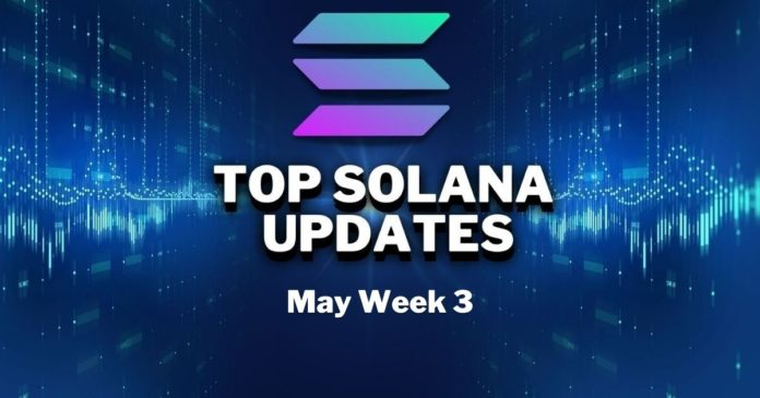 Top Updates From the Solana Ecosystem   May Week 3