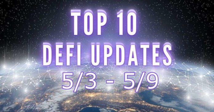 Top 10 DeFi Updates 5/3 - 5/9