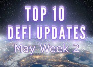 Top DeFi Updates   May Week 2