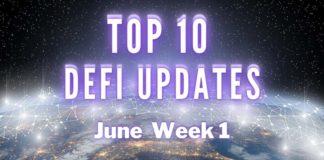 Top 10 DeFi Updates | June Week 1