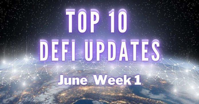 Top 10 DeFi Updates   June Week 1