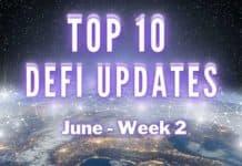Top 10 DeFi Updates | June Week 2
