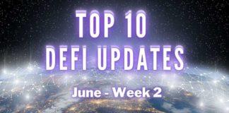Top 10 DeFi Updates   June Week 2