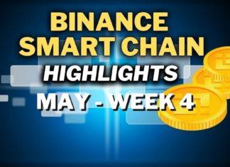 Top Binance Smart Chain (BSC) Updates   May Week 4