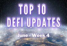 Top 10 DeFi Updates | June Week 4