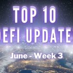 Top 10 DeFi Updates | June Week 3
