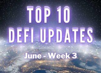 Top 10 DeFi Updates   June Week 3