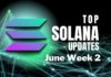 Top Updates From the Solana Ecosystem | June Week 2