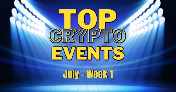 Top Upcoming Crypto Events   July Week 1
