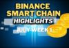 Top Binance Smart Chain (BSC) Updates   July Week 1