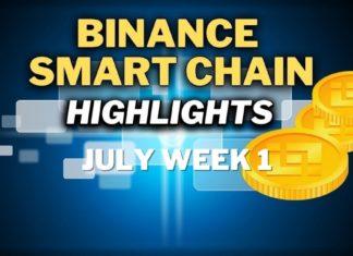 Top Binance Smart Chain (BSC) Updates | July Week 1
