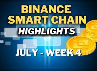 Top Binance Smart Chain (BSC) Updates   July Week 4