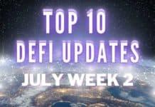 Top 10 DeFi Updates | July Week 2
