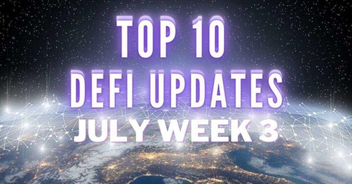 Top 10 DeFi Updates | July Week 3