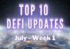 Top 10 DeFi Updates   July Week 1