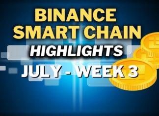 Top Binance Smart Chain (BSC) Updates   July Week 3