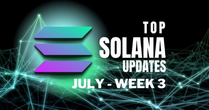 Top Updates From the Solana Ecosystem   July Week 3