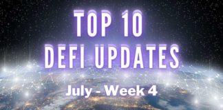 Top 10 DeFi Updates | July Week 4