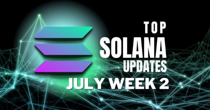 Top Updates From the Solana Ecosystem | July Week 2