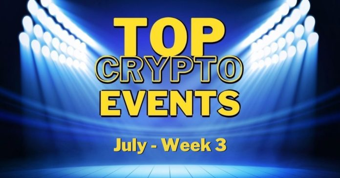 Top Upcoming Crypto Events   July Week 3